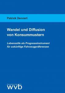 """Dissertation """"Wandel und Diffusion von Konsumentenmustern"""""""