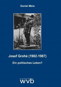 """Dissertation: """"Josef Grohé (1902-1987)"""
